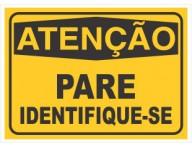 PLACA DE SINALIZAÇÃO IDENTIFIQUE-SE
