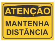 PLACA DE SINALIZAÇÃO MANTENHA DISTÂNCIA