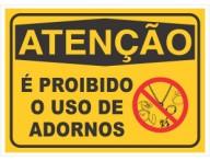 PLACA DE SINALIZAÇÃO PROIBIDO ADORNOS