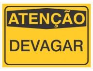 PLACA DE SINALIZAÇÃO DEVAGAR